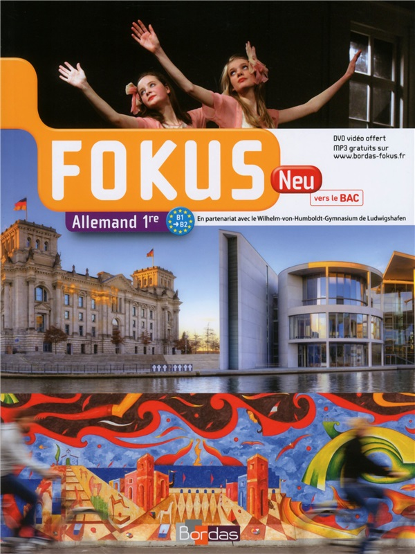 Fokus Neu 1re - Allemand B1/B2 - 2015