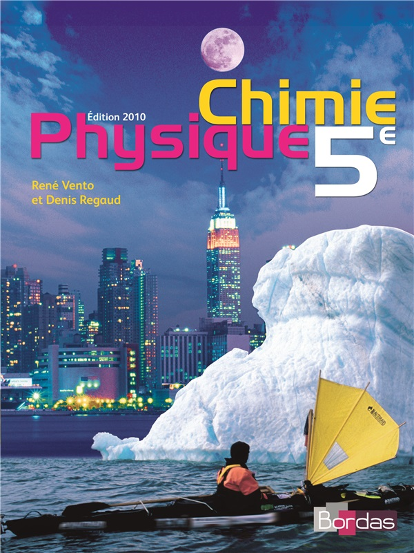 Physique-Chimie 5e - Coll° R. Vento - 2010