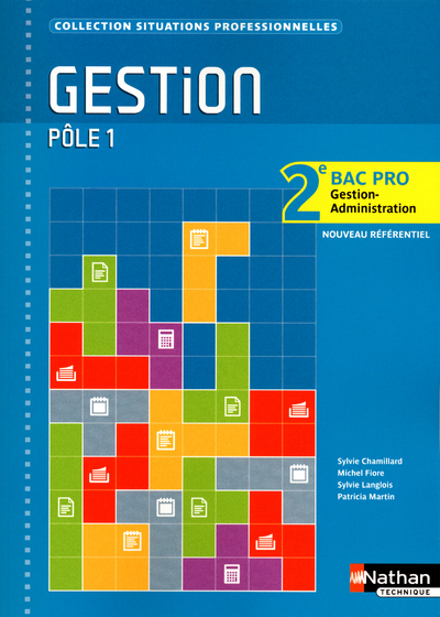 Gestion Pôle 1 - Situations prof. - 2e  Bac Pro Gestion Administration