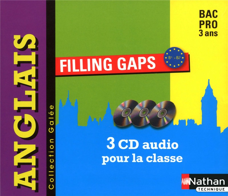 Anglais - Filling Gaps - Collection Galée - 1re Bac Pro - B1>B2 - 3 CD audio
