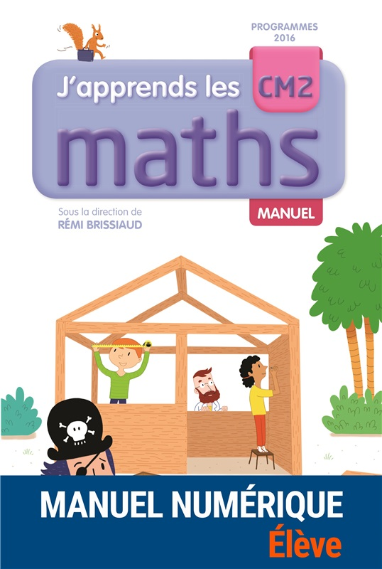 J'apprends les maths CM2 - 2017