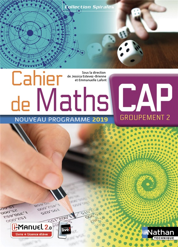Cahiers de Maths - CAP Groupement 2 - Coll. Spirales - Ed. 2019