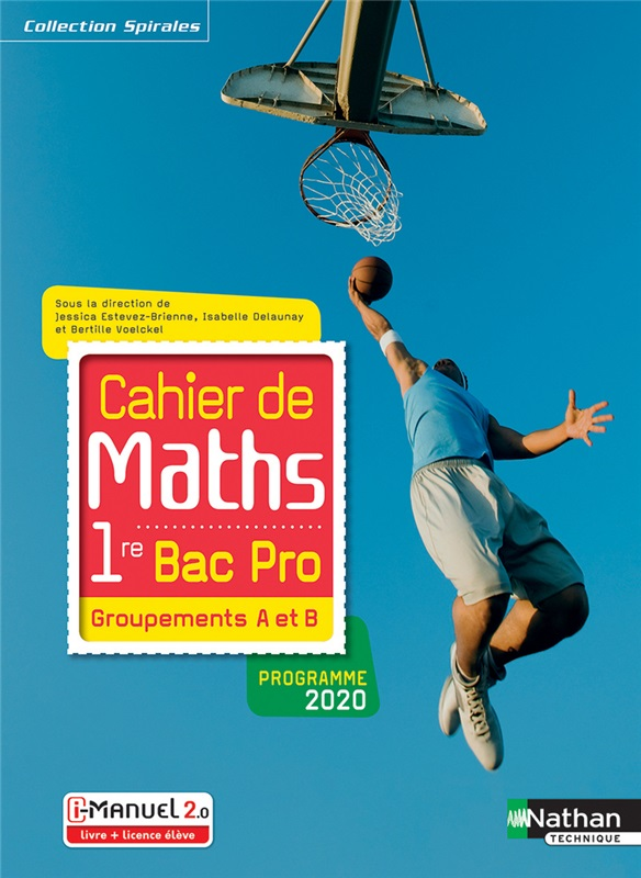 Cahier de Maths - 1re Bac Pro - Groupements A et B - Coll. Spirales - Ed. 2020