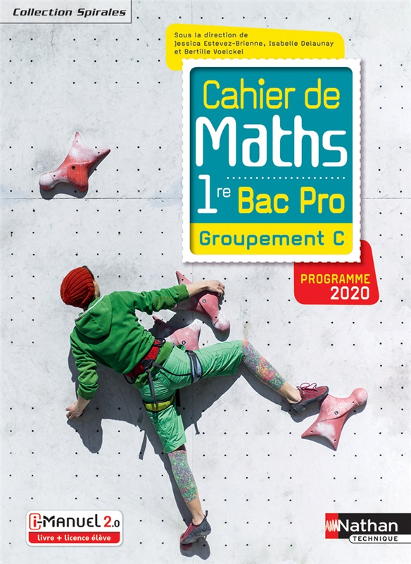 Cahier de Maths - 1re Bac Pro - Groupement C - Coll. Spirales - Ed. 2020